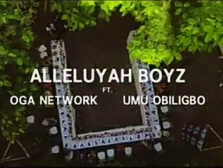 Alleluyah Boyz – God Abeg Ft. Oga Network & Umu Obiligbo [Music & Video]