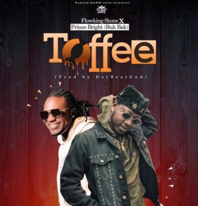 Flowking Stone – Toffee Ft. Prince Bright [Music & Video]