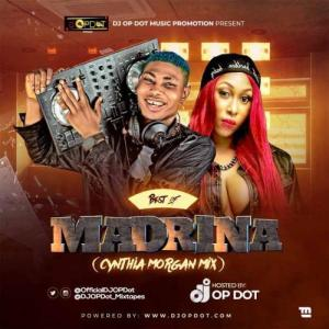 DJ OP Dot – Best Of Madrina (Cynthia Morgan Mix)