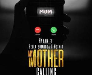 Hayan – My Mother Calling Ft. Bella Shmurda, Hotkid
