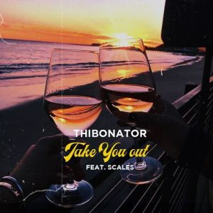 Thibonator – Take You Out Ft. Scales