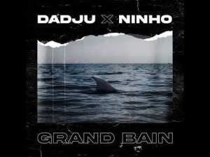 Dadju – Grand Bain Ft. Ninho