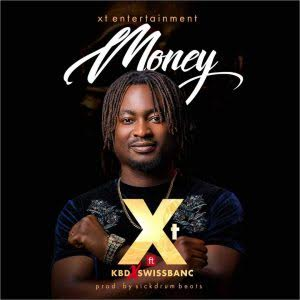 XT - Money Ft. KBD & Swissbanc