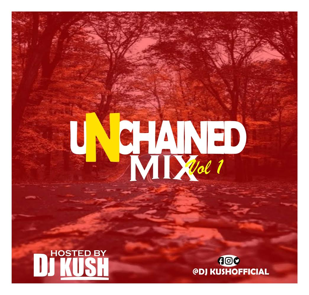 DJ Kush - Unchained Mix