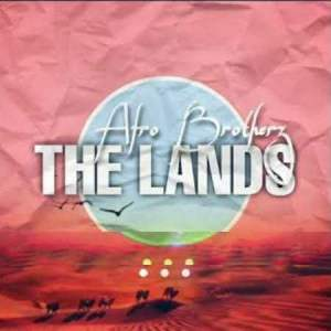 Afro Brotherz – The Lands