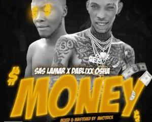 Sas Lamar Ft. Dablixx Osha – Money