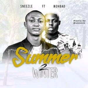 Sneezle – Summer 2 Winter Ft. Mohbad