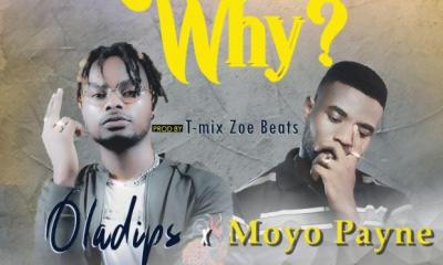 T-mix Zoe Beats x Oladips x Moyo Payne – Why (Prod. T-mix Zoe Beats)