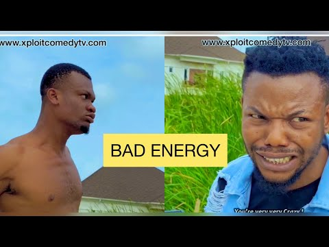 VIDEO: Xploit Comedy – Bad Energy