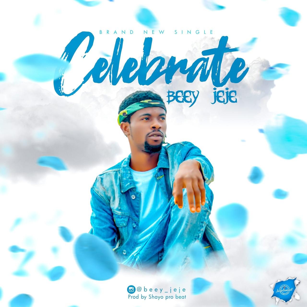 BeeY Jeje - Celebrate (Audio + Video)