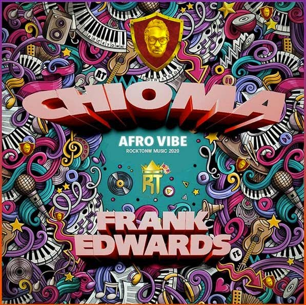 Frank Edwards – CHIOMA Afro