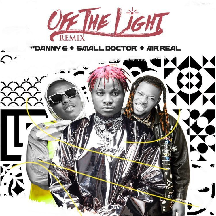 Danny S ft. Small Doctor & Mr Real – Off The Light (Remix)
