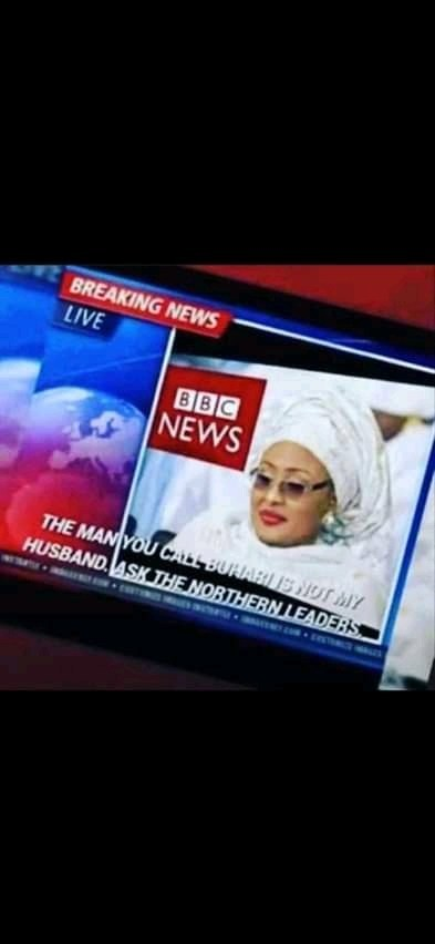 """The Man You Call Buhari Is Not My Husband"" – Nigerians Extracts Aisha Buhari's Comment Proving Buhari's Alleged Death – Screenshot"