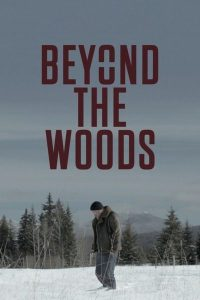 MOVIE: Beyond The Woods (2020)
