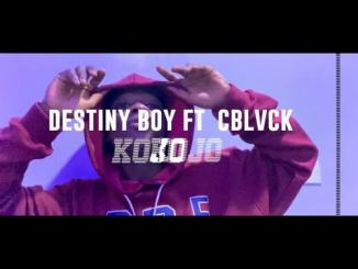 VIDEO: Destiny Boy Ft. C Blavk – Kojo