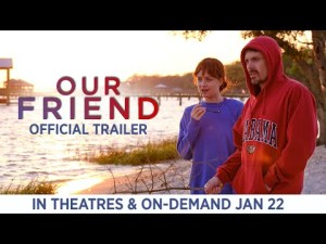 MOVIE: Our Friend (2021)