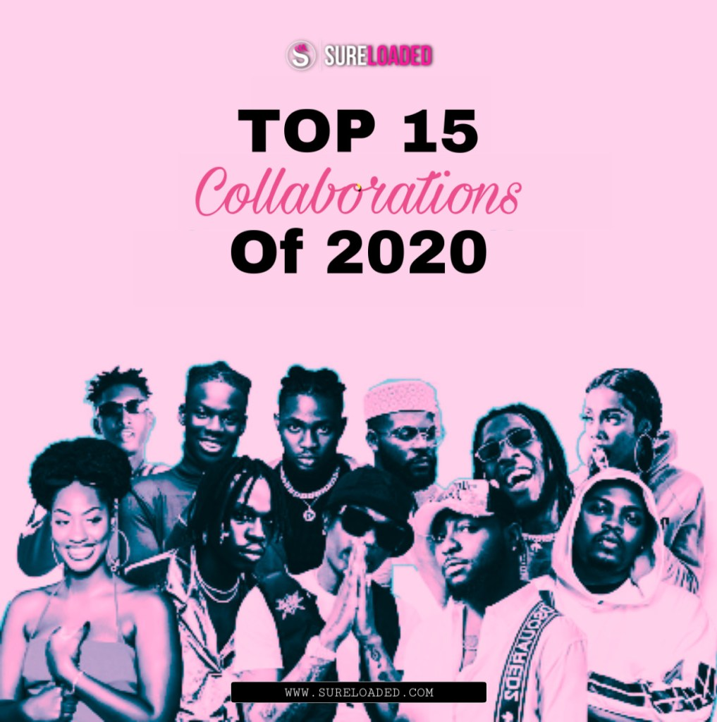 Best 15 Nigerian Collaboration Songs Of 2020