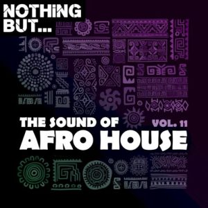 ALBUM: Nothing But – The Sound of Afro House, Vol. 11