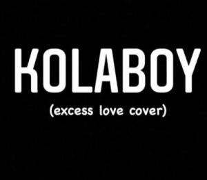 Kolaboy – Excess Love (Mercy Chinwo's Cover)