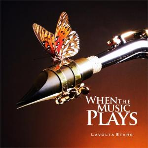 Lavolta Stars – When The Music Plays