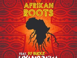 Afrikan Roots – uYanginika ft. DJ Buckz