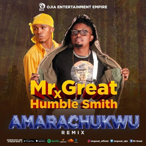 Mr Great – Amarachukwu (Remix) Ft. Humblesmith