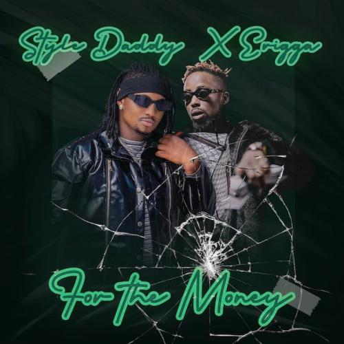Style Daddy & Erigga – For The Money