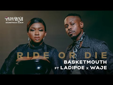 VIDEO: Basketmouth Ft. Ladipoe, Waje – Ride or Die