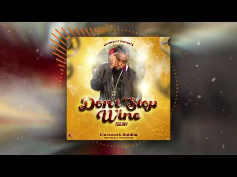 Teejay – Don't Stop Whine