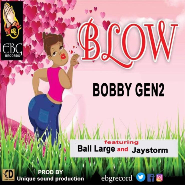 Bobby Gen2 Ft. Ball Large, Jaystorm - Blow