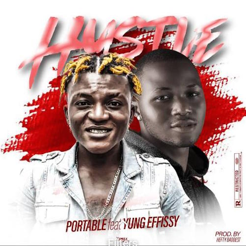 Portable Ft. Yung Efizzy – Hustle