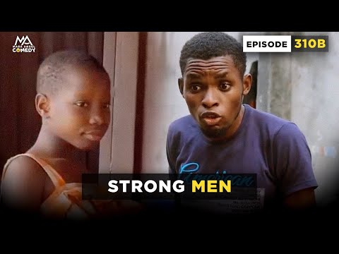 VIDEO: Mark Angel Comedy - Strong Men (Episode 310B)