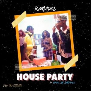 Ramadel - House Party