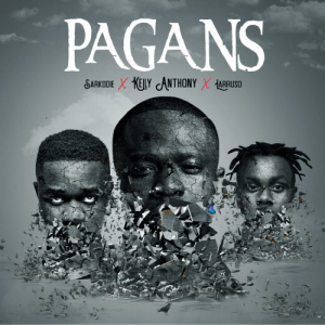 Kelly Anthony - Pagans Ft. Sarkodie & Larruso