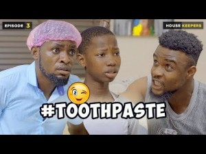 VIDEO: Mark Angel Comedy - Toothpaste - Episode 3 | HOUSE KEEPERS SERIES