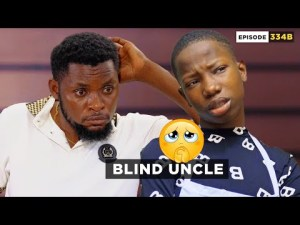 VIDEO: Mark Angel Comedy - My Uncle is Blind (Episode 334B)