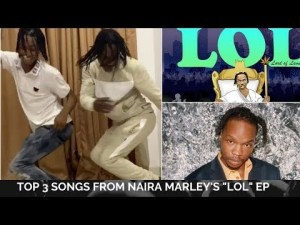 Top 3 Songs From Naira Marley's LOL (Lord of Lamba) EP | Tesumole Dance