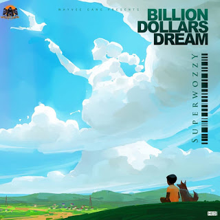 Superwozzy - Billion Dollar Dreams