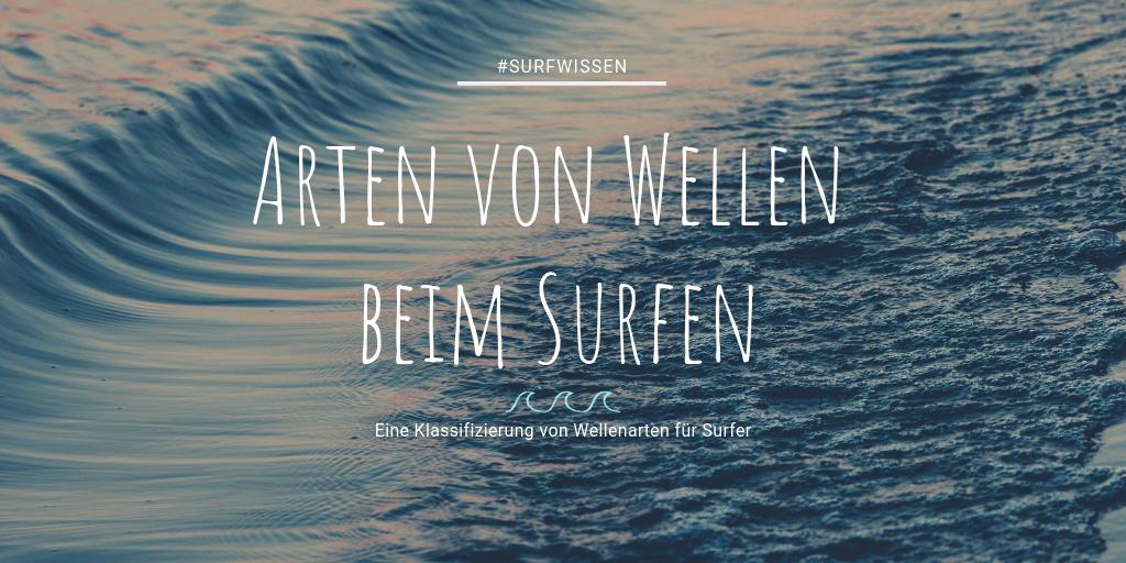 Surfer Wellen Welche Welle gibt es?