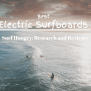 Top 9 Best Electric Surfboards 2020 Reviews Awake