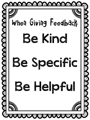 When giving feedback, be kind, specific, and helpful.