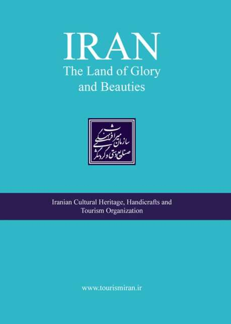 Download free eBook - Iran The Land of Glory and Beauties by Iranian Cultural Heritage, Handicrafts and Tourism Organization