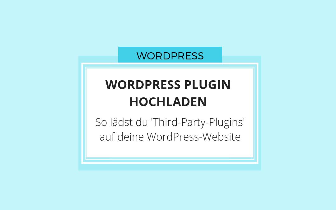 WordPress Plugin hochladen