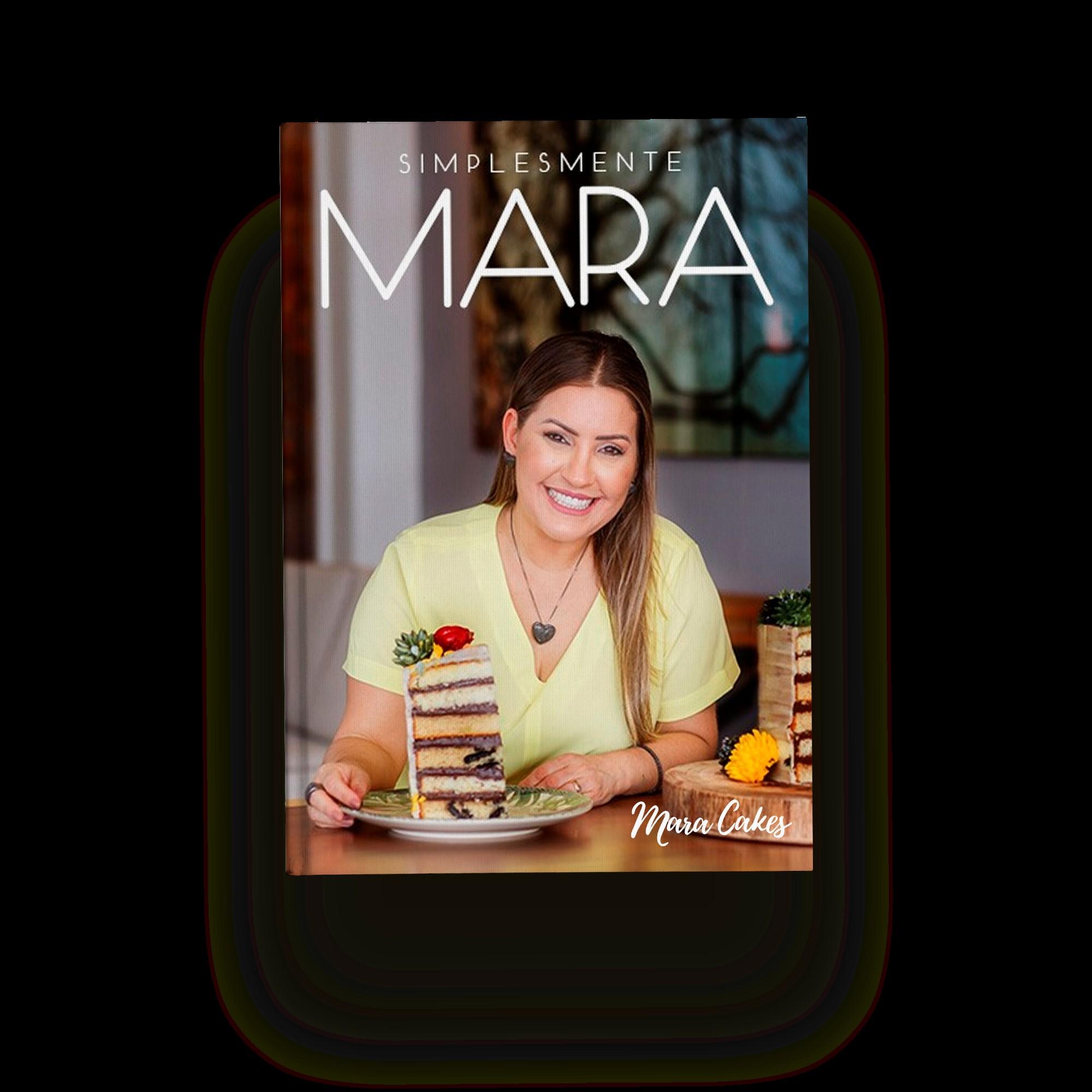 """Mara Cakes apresenta """"Simplesmente Mara"""""""