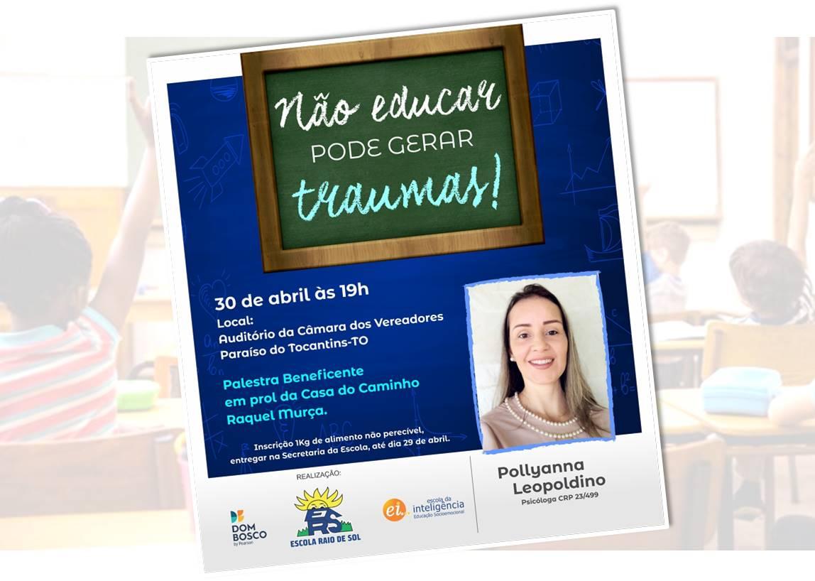 """Escola Raio de Sol promove palestra """"Não educar pode gerar traumas"""" em Paraíso"""