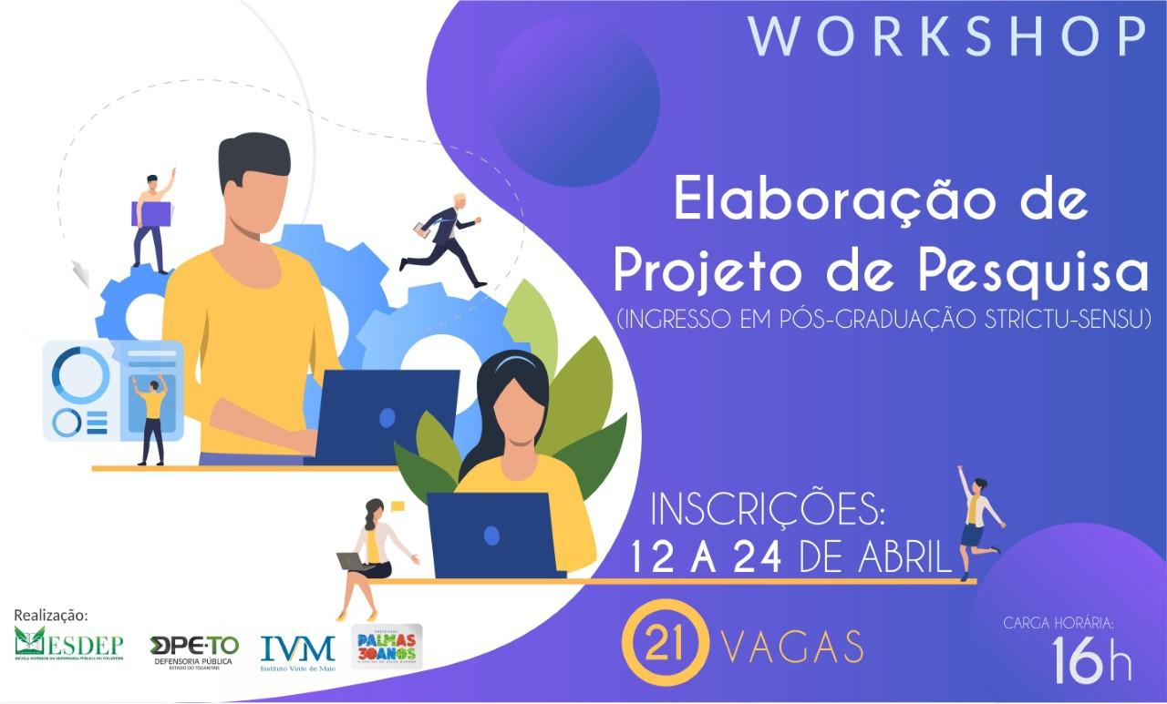 IVM inscreve para Workshop para Elaboração de Projeto de Pesquisa até esta quarta-feira, 24