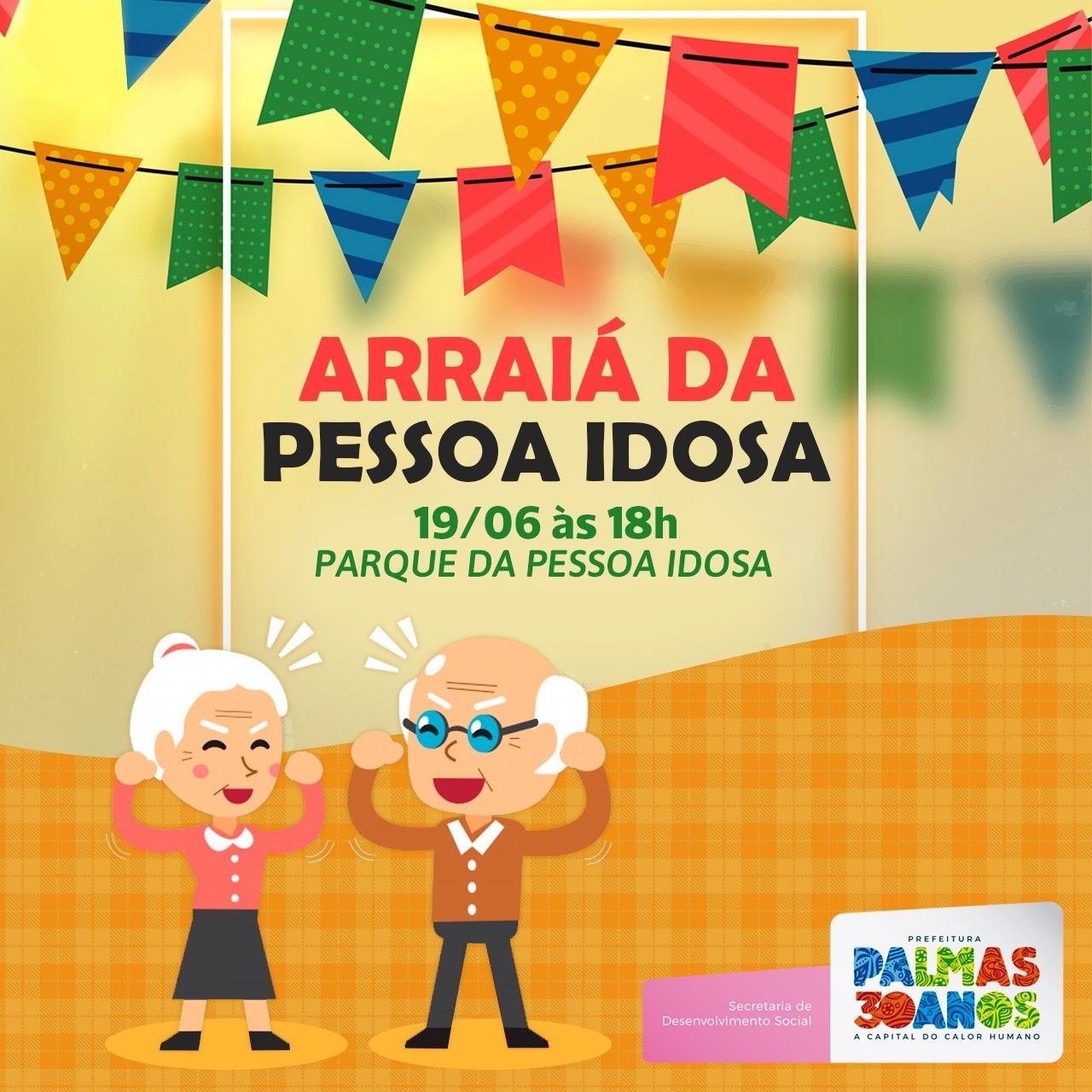 Prefeitura de Palmas promove Arraiá da Pessoa Idosa com grande festa junina no Parque