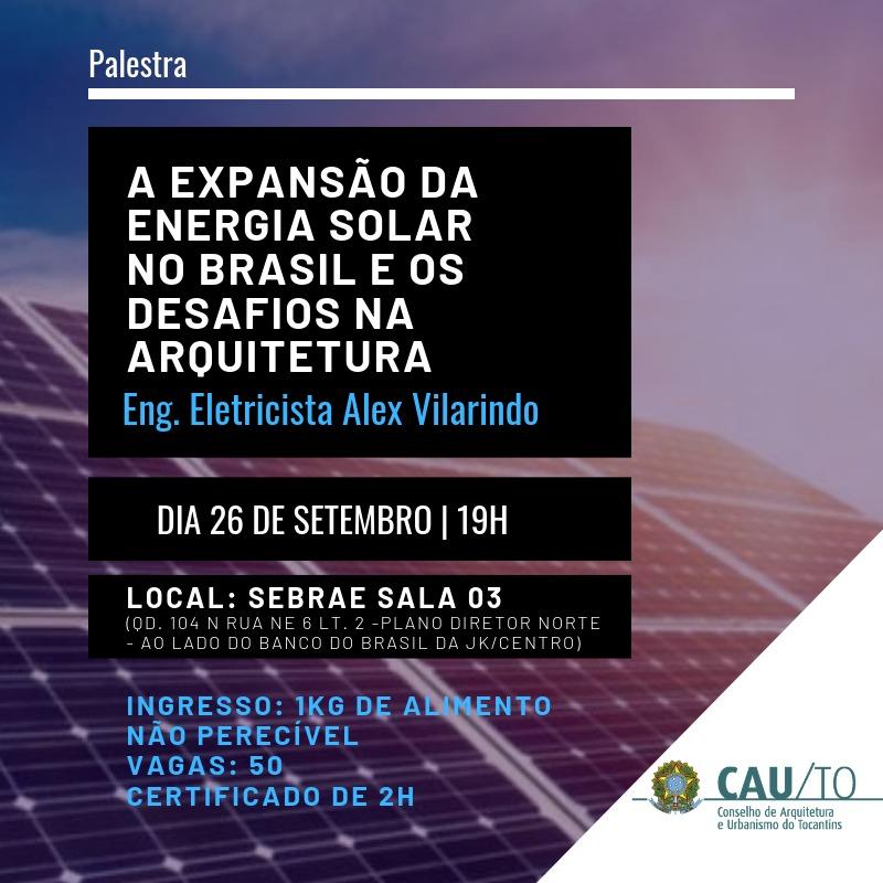 Desafios na arquitetura com a expansão da energia solar é tema de palestra em Palmas