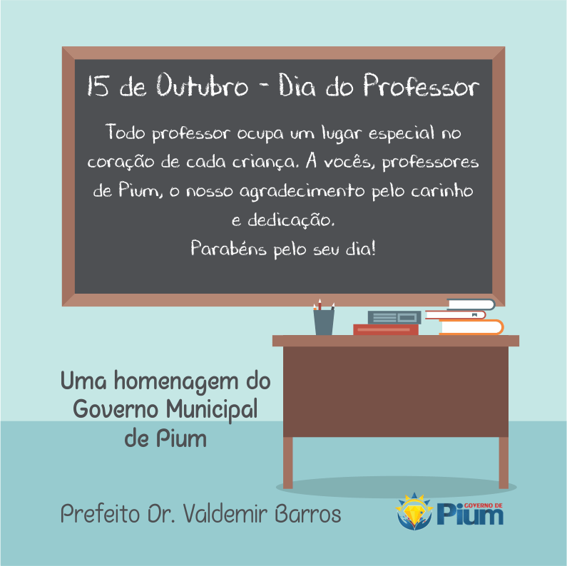 Prefeitura De Pium Publica Mensagem Em Homenagem Do Dia Do Professor Surgiu