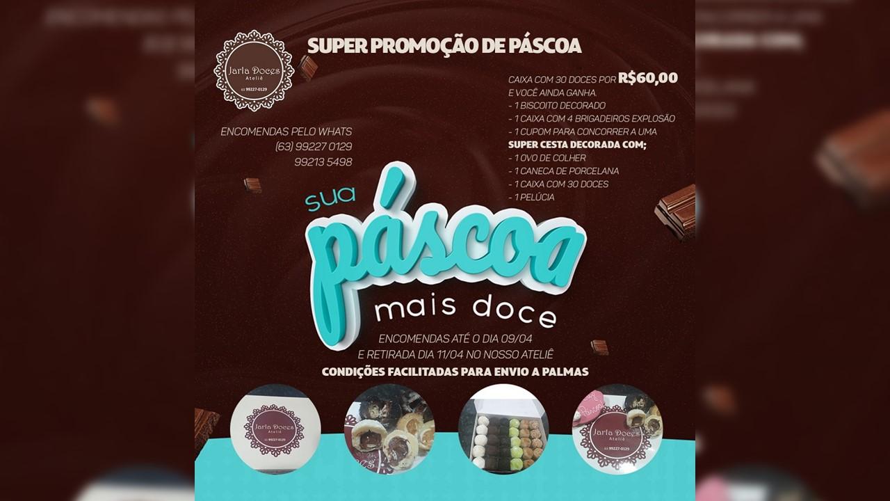 Jarla Doces Ateliê realiza super promoção de Páscoa em Paraíso do Tocantins